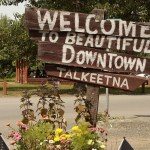 10 Things You Won't Want To Miss In Talkeetna, Alaska