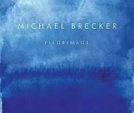 Michael Brecker - Pilgrimage
