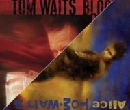 Tom Waits - Blood Money & Alice
