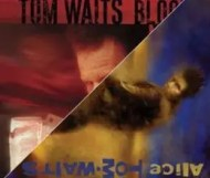 Tom Waits - Blood Money & Alice