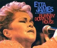 Etta James - Burnin Down the House