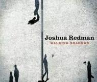Joshua Redman – Walking Shadows