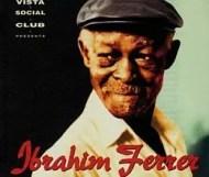 Buena Vista Social Club Presents Ibrahim Ferrer