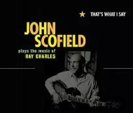 John Scofield - That s What I Say