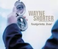 Wayne Shorter - Footprints Live!
