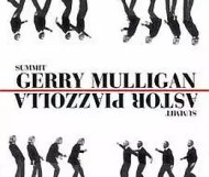 Astor Piazzolla and Gerry Mulligan - Summit