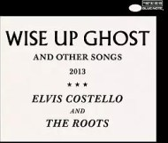 Elvis Costello And The Roots - Wise Up Ghost and Other Songs