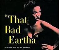 Eartha Kitt - That Bad Eartha