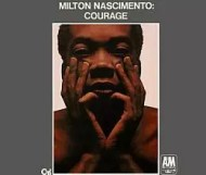 Milton Nascimento - Courage