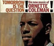 Ornette Coleman - Tomorrow Is the Question!