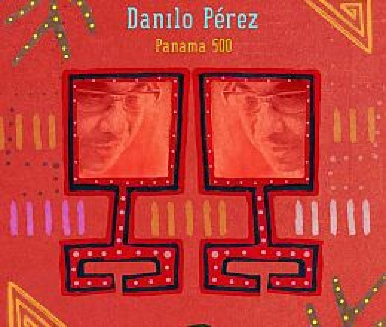 Danilo Perez – Panama 500