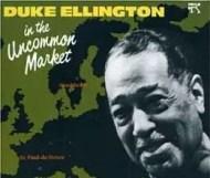 Duke Ellington - In the Uncommon Market