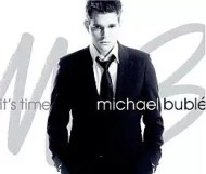 Michael Bublé - Its Time