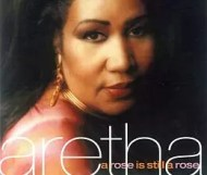 Aretha Franklin - A Rose Is Still a Rose