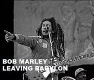 Bob Marley  - Leaving Babylon
