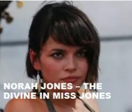 Norah Jones  - The Divine In Miss Jones