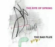The Bad Plus  - The Rite of Spring