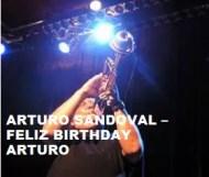 Arturo Sandoval  - Feliz Birthday Arturo