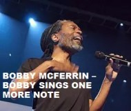 Bobby McFerrin  - Bobby Sings One More Note