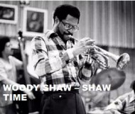 Woody Shaw  - Shaw Time
