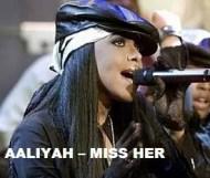 Aaliyah - Miss Her