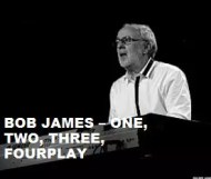 Bob James - One, Two, Three, Fourplay