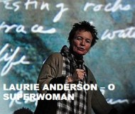 Laurie Anderson - O Superwoman