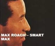 Max Roach - Smart Max