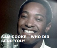 Sam Cooke - Who Did Send You?