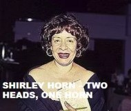 Shirley Horn - Two Heads, One Horn