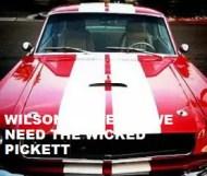 Wilson Pickett  - We Need The Wicked Pickett
