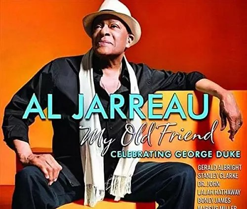 Al Jarreau - My Old Friend Celebrating <a href=