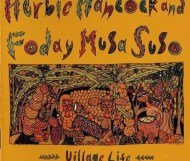 Herbie Hancock and Foday Musa Suso - Village Life