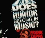 Frank Zappa  - Does Humor Belong in Music?
