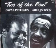Oscar Peterson and Milt Jackson - Two of the Few
