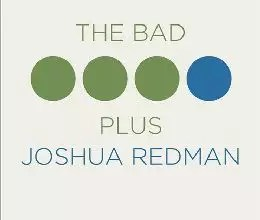 The Bad Plus <a href=