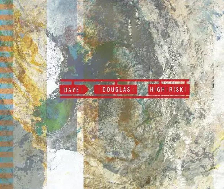 Dave Douglas – High Risk