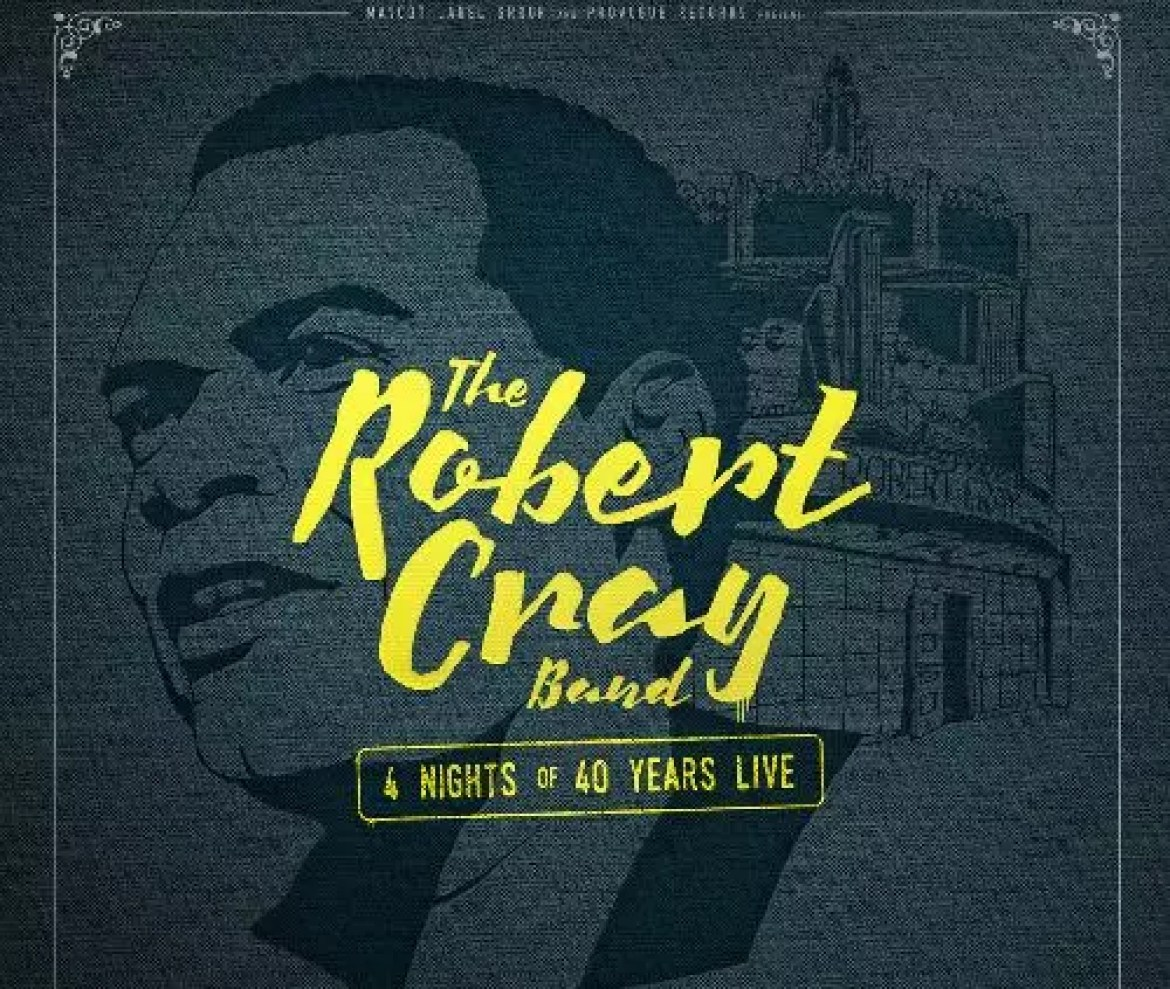 Robert Cray releases '4 Nights Of 40 Years Live' to celebrate his 40 years of performing (2015)
