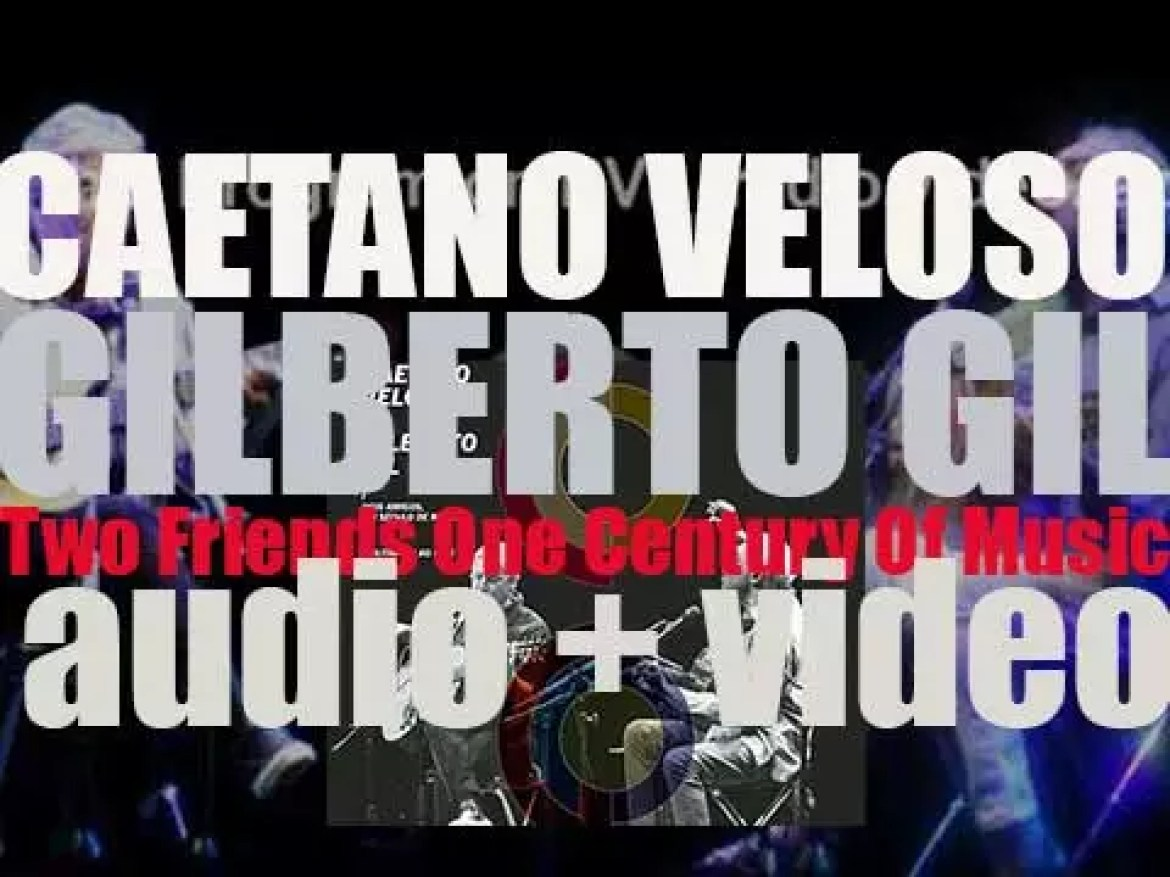 Sony Music publish 'Two Friends One Century Of Music' by Caetano Veloso and Gilberto Gil, recording during their previous summer tour (2016)