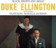 Duke Ellington & Mahalia Jackson - Black, Brown and Beige