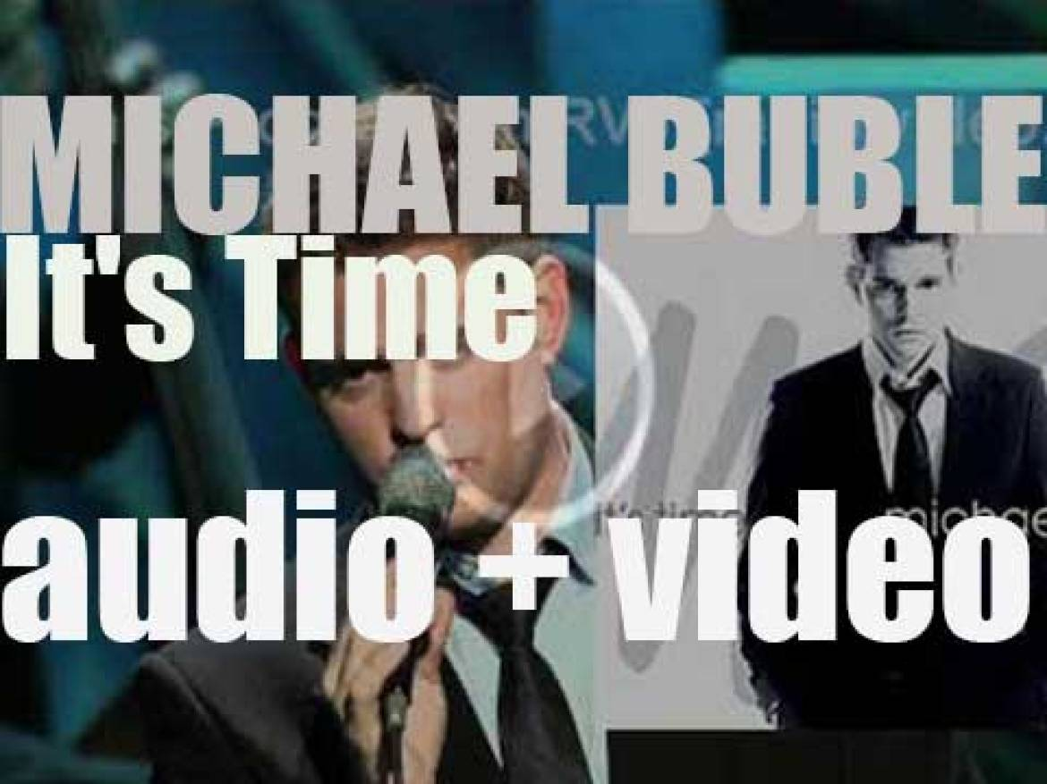 Michael Bublé releases his fourth album : 'It's Time' featuring 'Home' (2005)