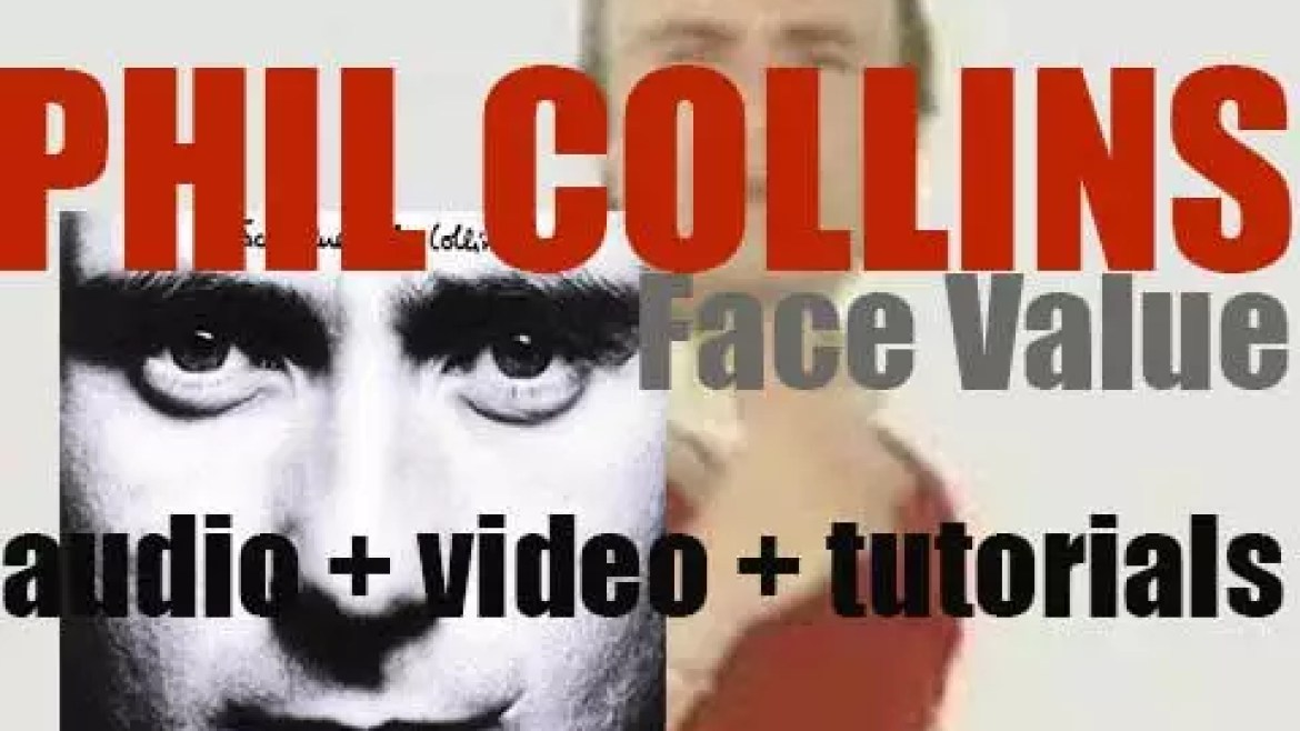Phil Collins releases his debut solo album : 'Face Value' featuring 'In the Air Tonight' and 'I Missed Again' (1981)
