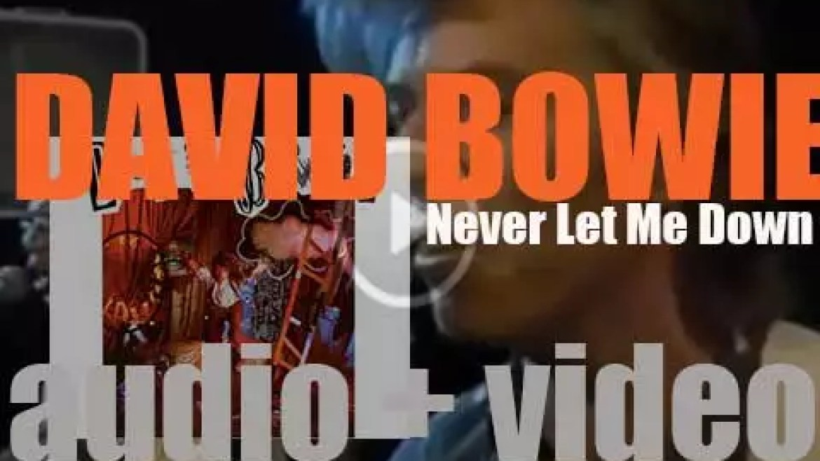David Bowie releases his seventeenth album : 'Never Let Me Down' featuring 'Day-In Day-Out' (1987)