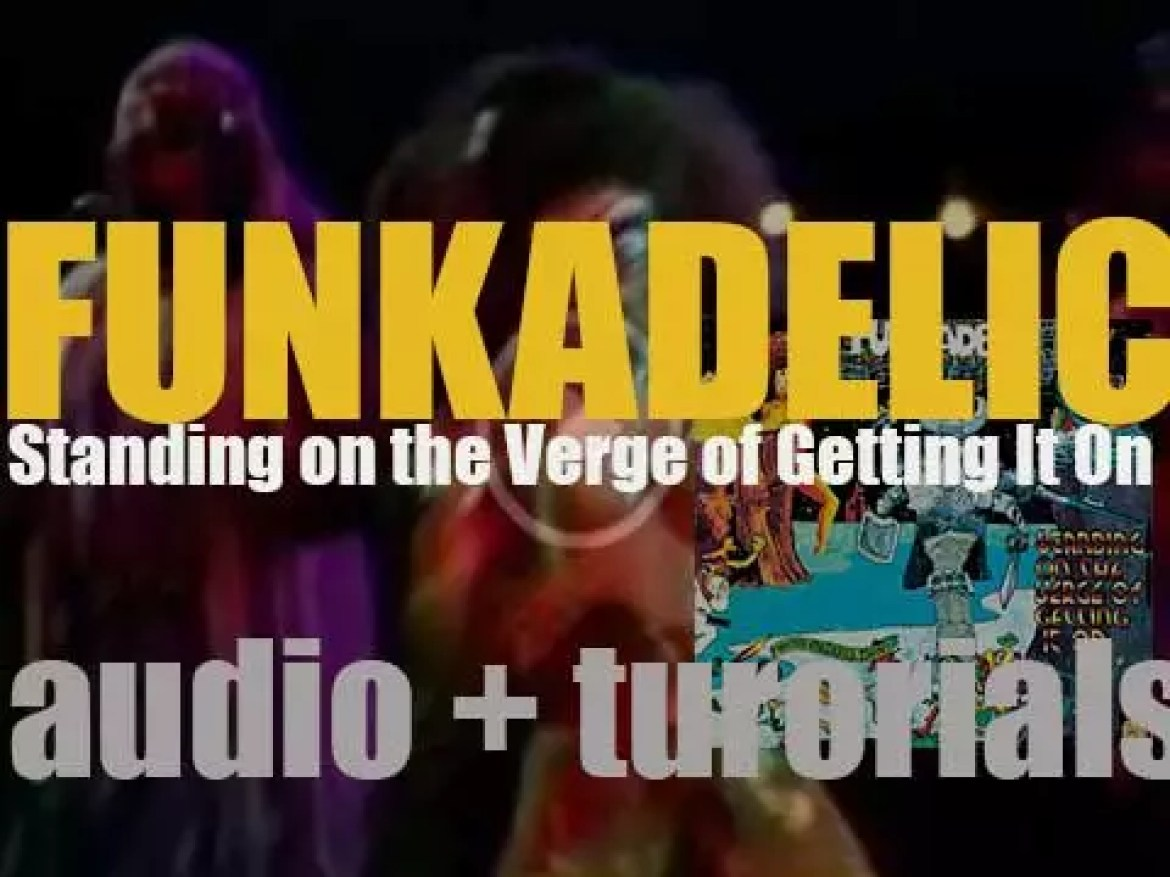 Westbound publish Funkadelic's 'Standing on the Verge of Getting It On,' their sixth album (1974)