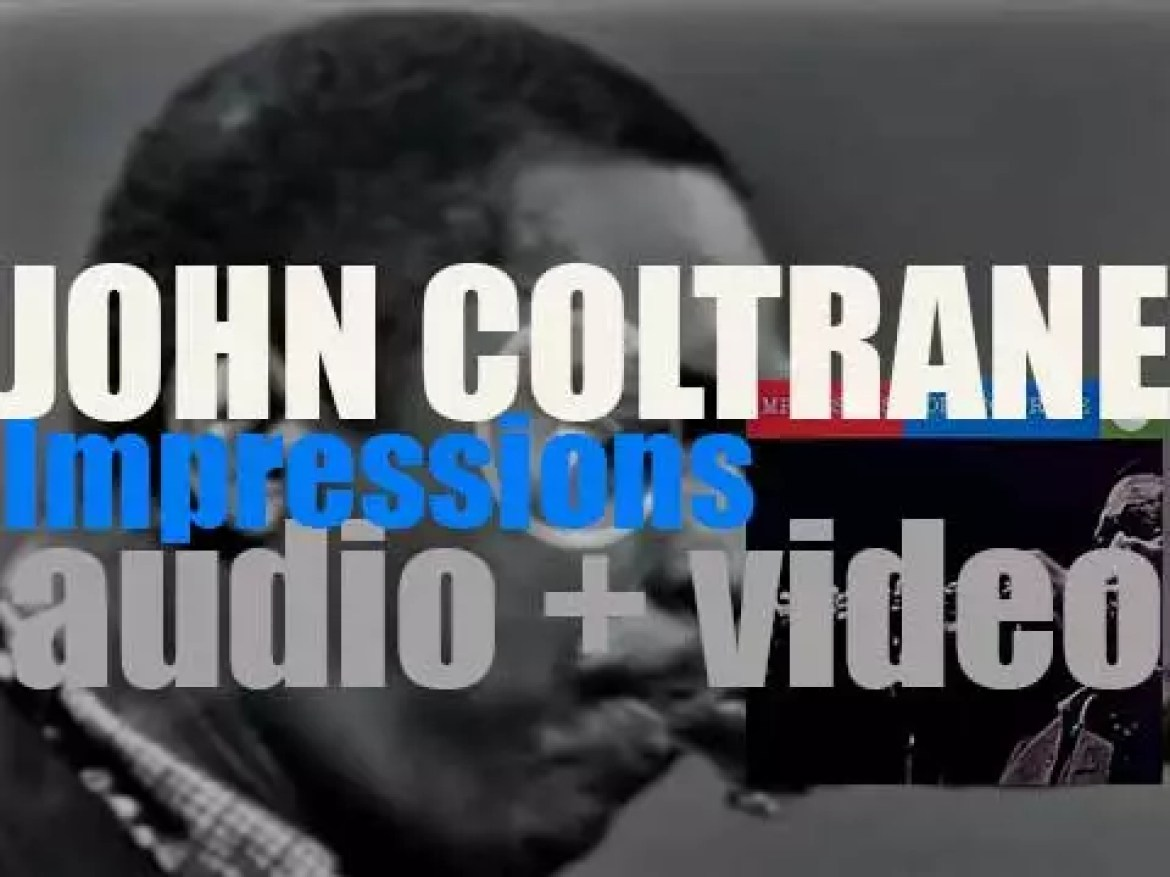 Impulse! publish John Coltrane's 'Impressions' featuring Eric Dolphy on one track (1963)
