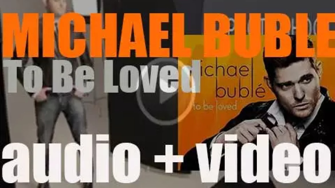 Michael Bublé publishes his eighth album : 'To Be Loved' (2013)