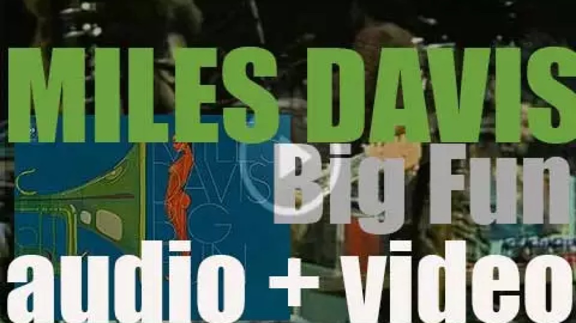 Columbia publish 'Big Fun,'  an album by Miles Davis recorded over a period of four years (1974)