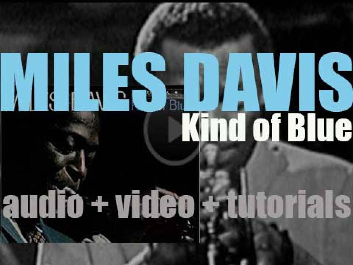Columbia publish Miles Davis' 'Kind of Blue' recorded with, on some tracks, John Coltrane & Bill Evans (1959)