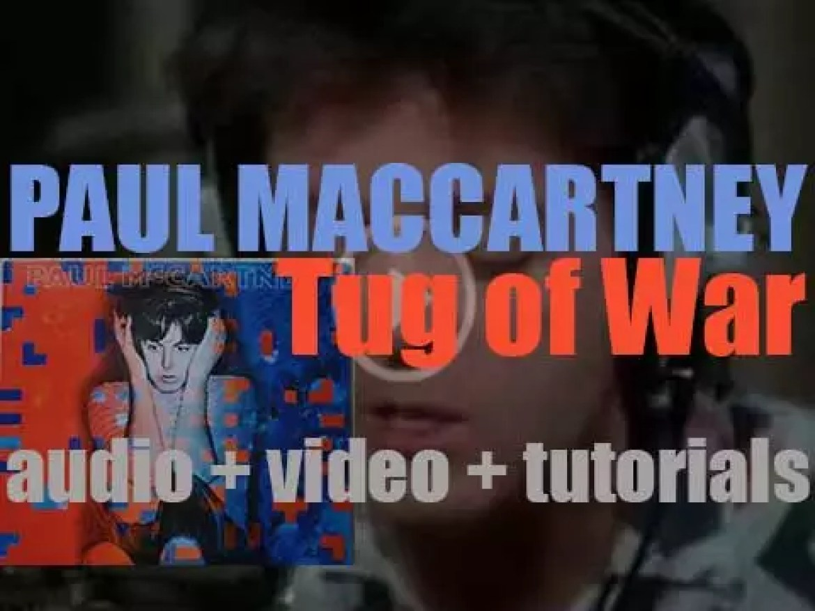Paul McCartney releases his third solo album produced by George Martin : 'Tug of War' featuring 'Ebony & Ivory' (1982)