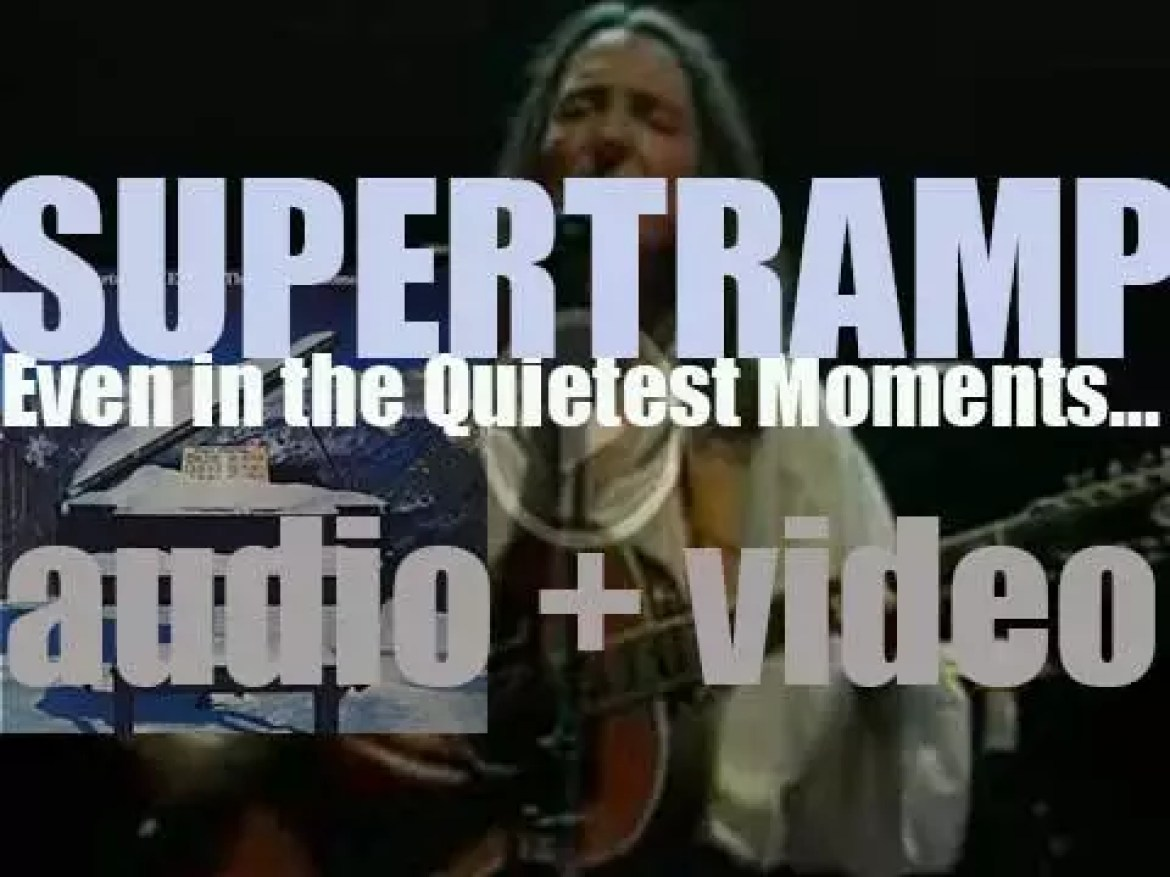 Supertramp release 'Even in the Quietest Moments' featuring 'Give a Little Bit' (1977)